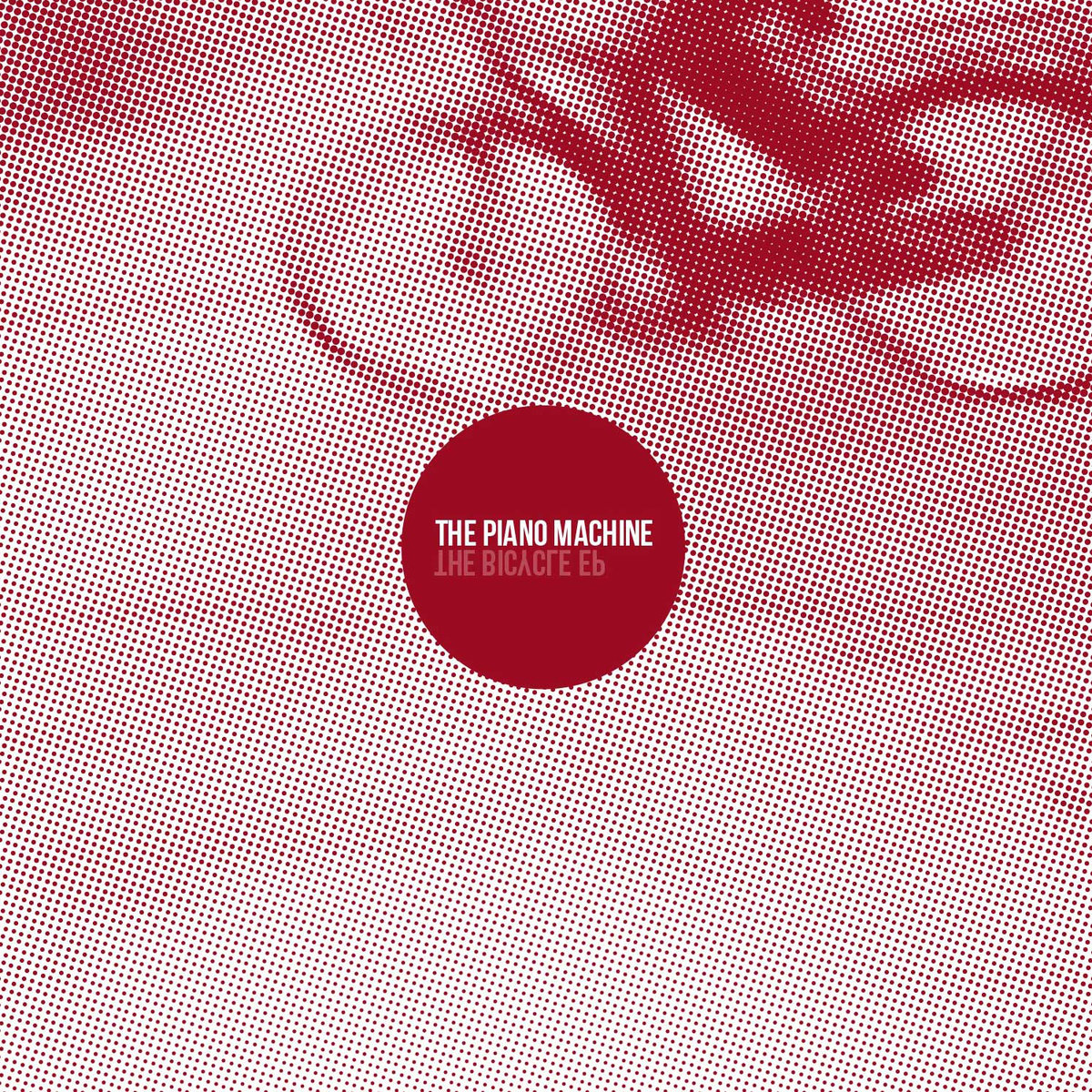 The Piano Machine - Bycicle EP
