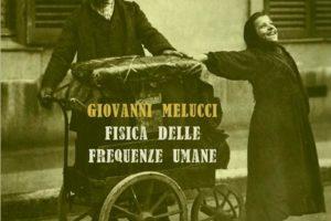 Giovanni Melucci <br> Fisica delle frequenze umane