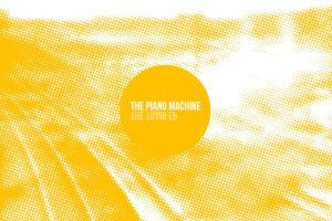 The Piano Machine <br> The Train EP