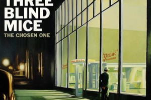 The three blind mice – The Chosen One