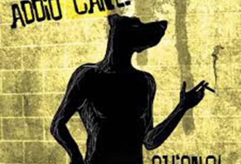 Guignol <br> Addio Cane
