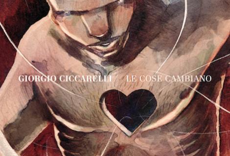 Giorgio Ciccarelli <br> Le cose cambiano